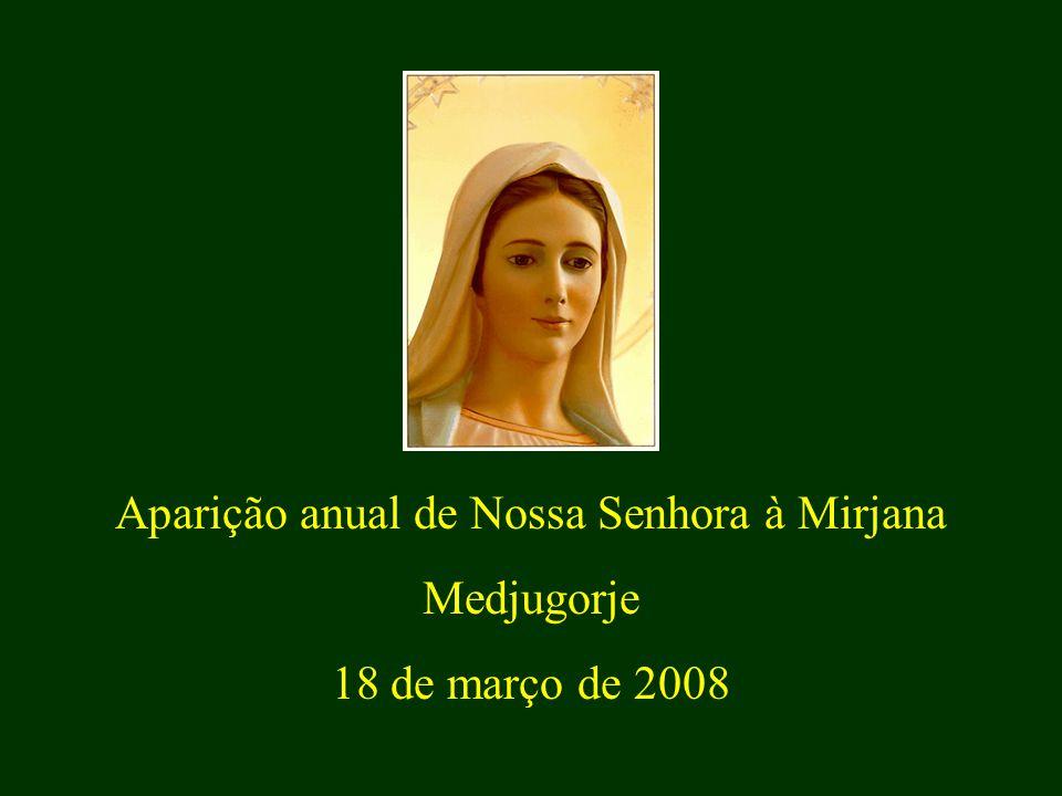 Aparição anual de Nossa Senhora à Mirjana Medjugorje 18 de março de 2008