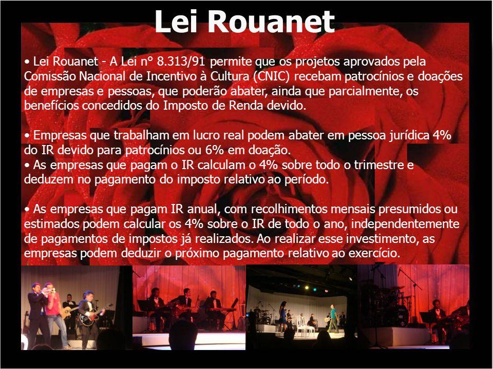 Lei Rouanet Lei Rouanet - A Lei n° 8.313/91 permite que os projetos aprovados pela Comissão Nacional de Incentivo à Cultura (CNIC) recebam patrocínios