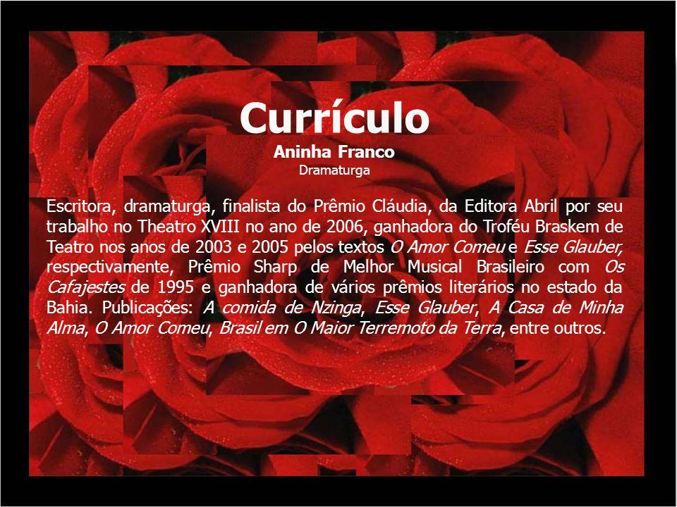Currículo Aninha Franco Dramaturga Escritora, dramaturga, finalista do Prêmio Cláudia, da Editora Abril por seu trabalho no Theatro XVIII no ano de 20