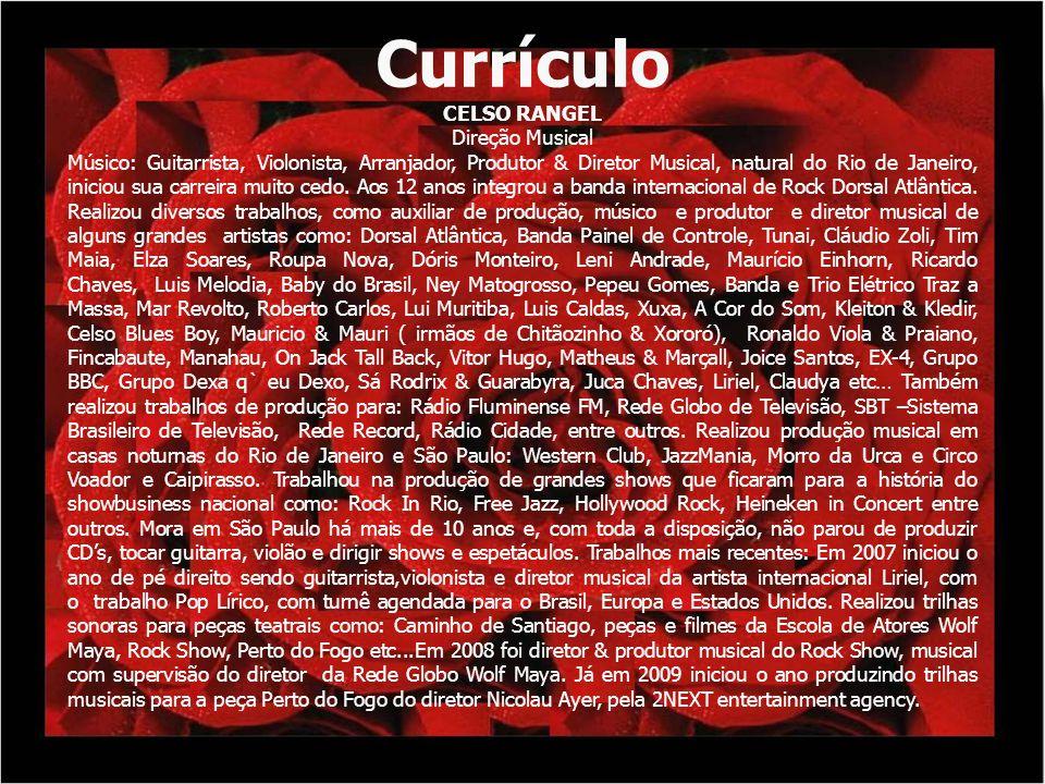 Currículo CELSO RANGEL Direção Musical Músico: Guitarrista, Violonista, Arranjador, Produtor & Diretor Musical, natural do Rio de Janeiro, iniciou sua