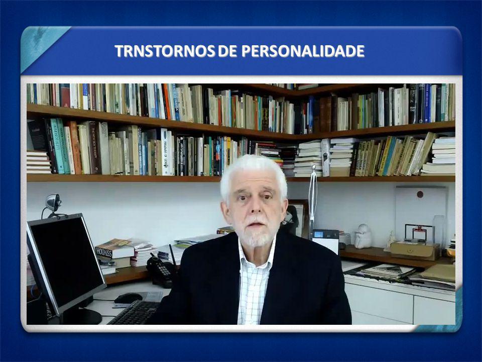 TRNSTORNOS DE PERSONALIDADE