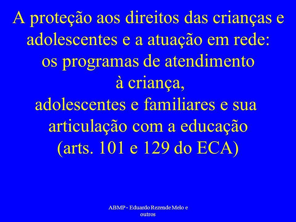 A proteção aos direitos das crianças e adolescentes e a atuação em rede: os programas de atendimento à criança, adolescentes e familiares e sua articu