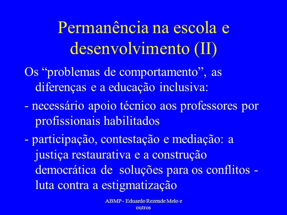 Permanência na escola e desenvolvimento (II) Os problemas de comportamento, as diferenças e a educação inclusiva: - necessário apoio técnico aos profe