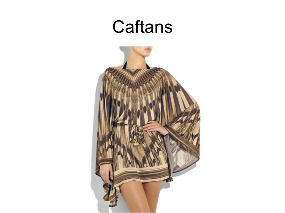 Caftans
