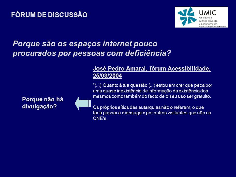 José Pedro Amaral, fórum Acessibilidade, 25/03/2004 (...) Quanto à tua questão (...) estou em crer que peca por uma quase inexistência de informação da existência dos mesmos como também do facto de o seu uso ser gratuito.