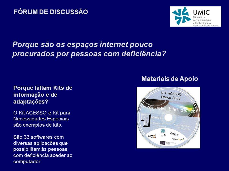 Materiais de Apoio Porque faltam Kits de informação e de adaptações.