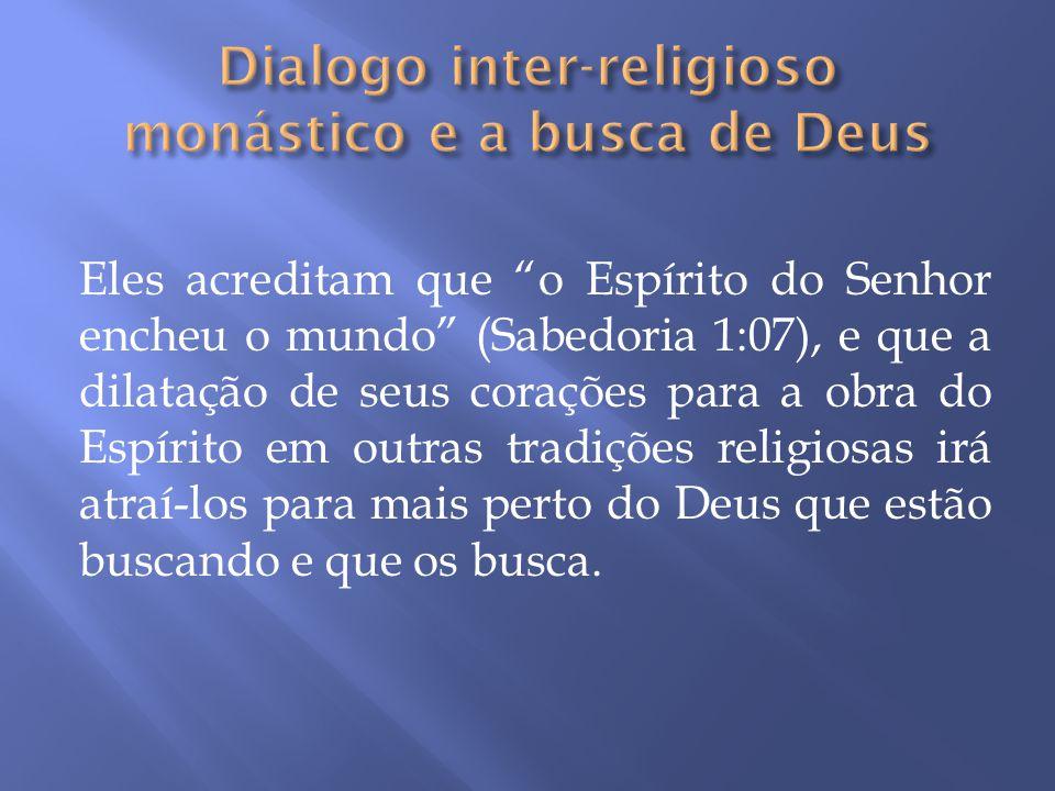 Eles acreditam que o Espírito do Senhor encheu o mundo (Sabedoria 1:07), e que a dilatação de seus corações para a obra do Espírito em outras tradiçõe