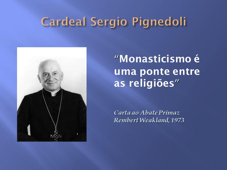Monasticismo é uma ponte entre as religiões Carta ao Abate Primaz Rembert Weakland, 1973