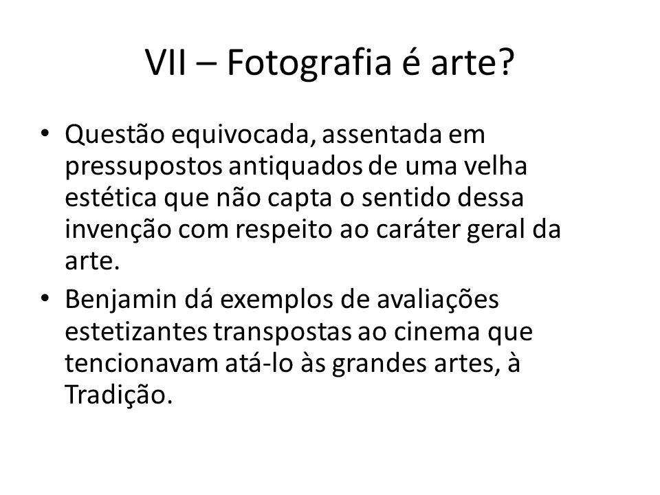 VII – Fotografia é arte.