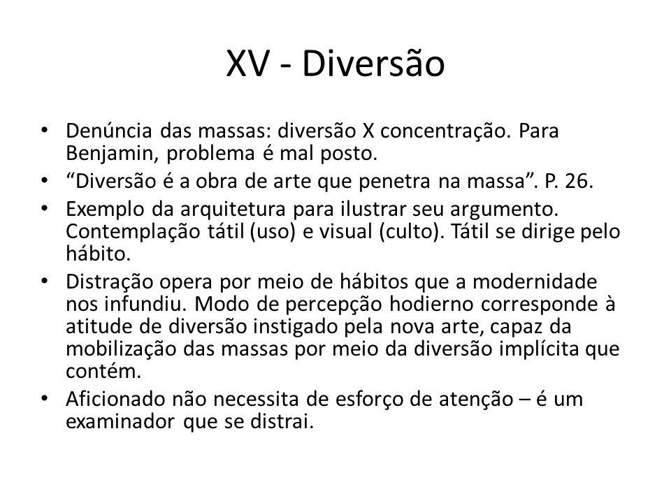 XV - Diversão Denúncia das massas: diversão X concentração.