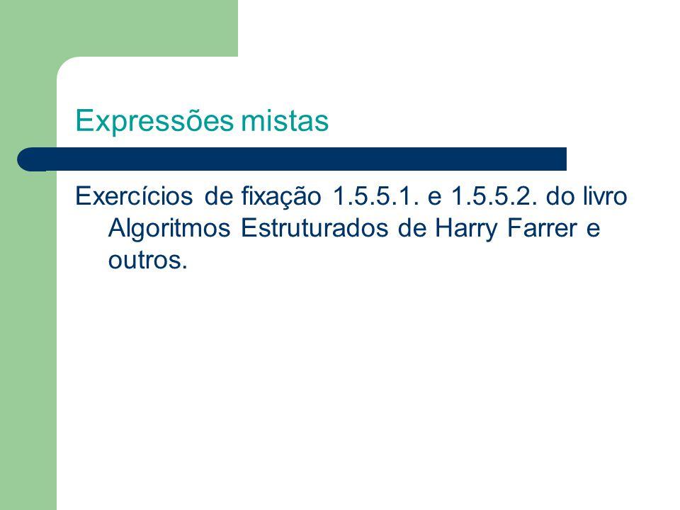 Expressões mistas Exercícios de fixação 1.5.5.1.e 1.5.5.2.