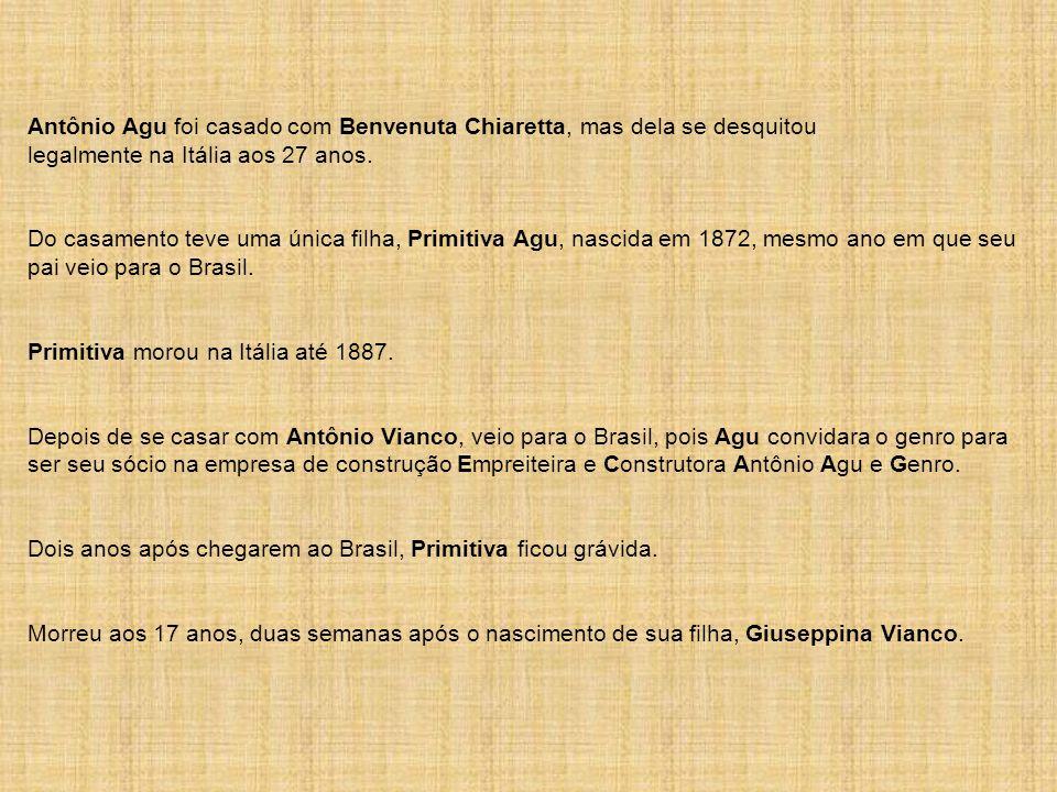 Antônio Agu foi casado com Benvenuta Chiaretta, mas dela se desquitou legalmente na Itália aos 27 anos.