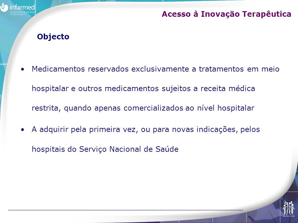 Objecto Medicamentos reservados exclusivamente a tratamentos em meio hospitalar e outros medicamentos sujeitos a receita médica restrita, quando apena