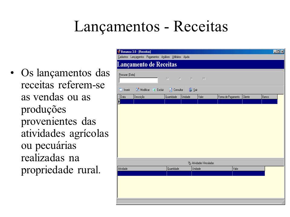 Lançamentos - Receitas Os lançamentos das receitas referem-se as vendas ou as produções provenientes das atividades agrícolas ou pecuárias realizadas
