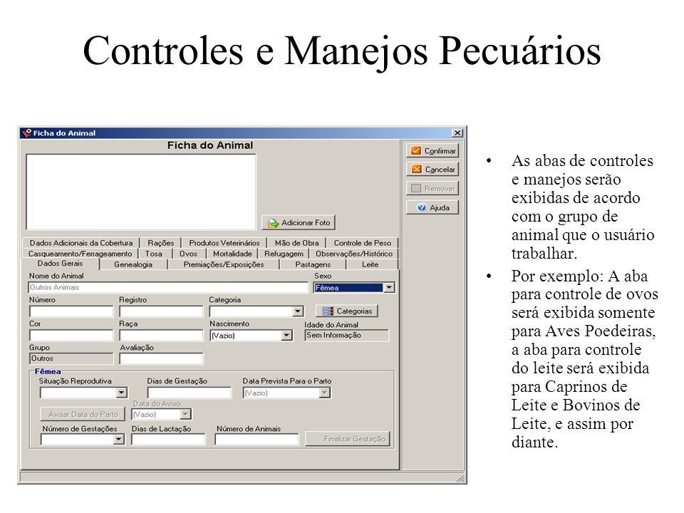 Controles e Manejos Pecuários As abas de controles e manejos serão exibidas de acordo com o grupo de animal que o usuário trabalhar. Por exemplo: A ab