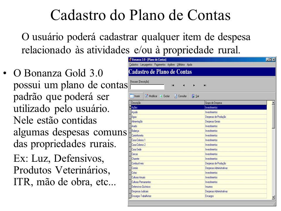 Cadastro do Plano de Contas O Bonanza Gold 3.0 possui um plano de contas padrão que poderá ser utilizado pelo usuário. Nele estão contidas algumas des