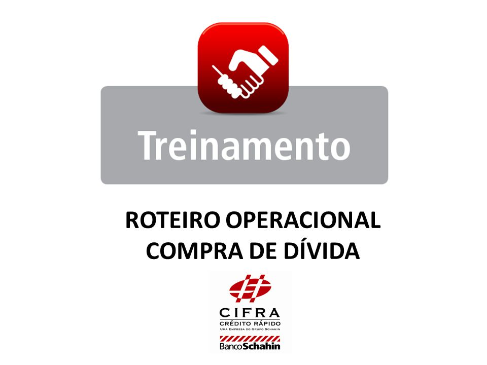 ROTEIRO OPERACIONAL COMPRA DE DÍVIDA