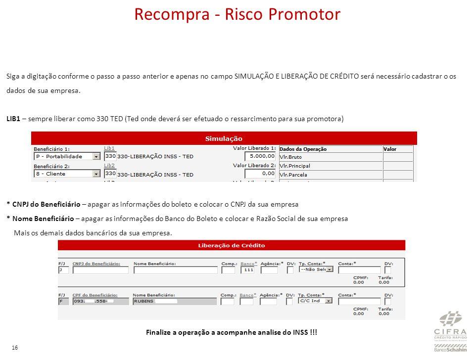 17 Recompra - Fluxo das operações Risco Banco 1)O correspondente cadastra a proposta no sistema CIFRA A JATO.