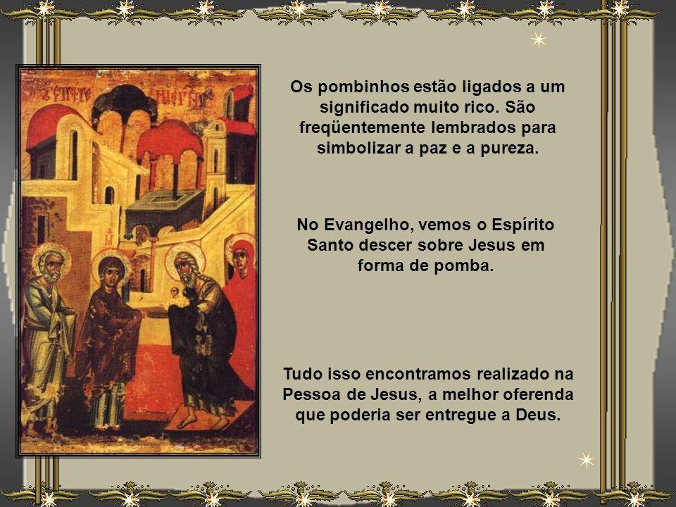 Deveria ficar no templo, ou ser resgatado por alguma doação, ainda que simbólica (cf. Êx 13,12-13). Por Jesus ofereceram dois pombinhos; era a oferta