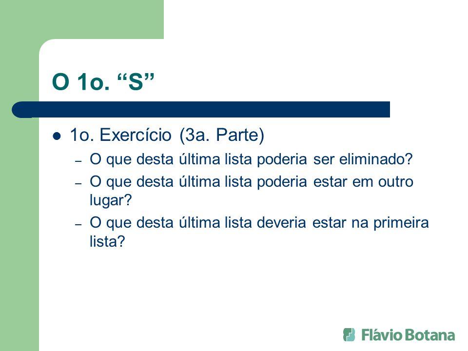 O 1o. S 1o. Exercício (3a. Parte) – O que desta última lista poderia ser eliminado? – O que desta última lista poderia estar em outro lugar? – O que d
