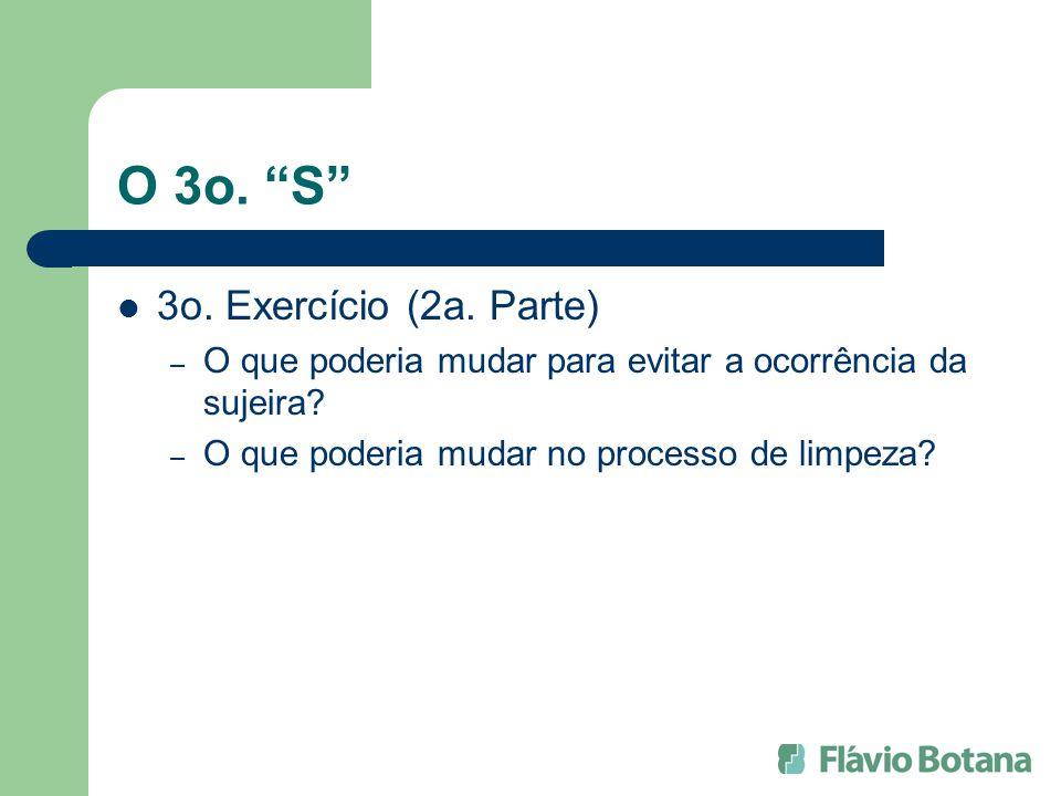 O 3o.S 3o. Exercício (2a. Parte) – O que poderia mudar para evitar a ocorrência da sujeira.