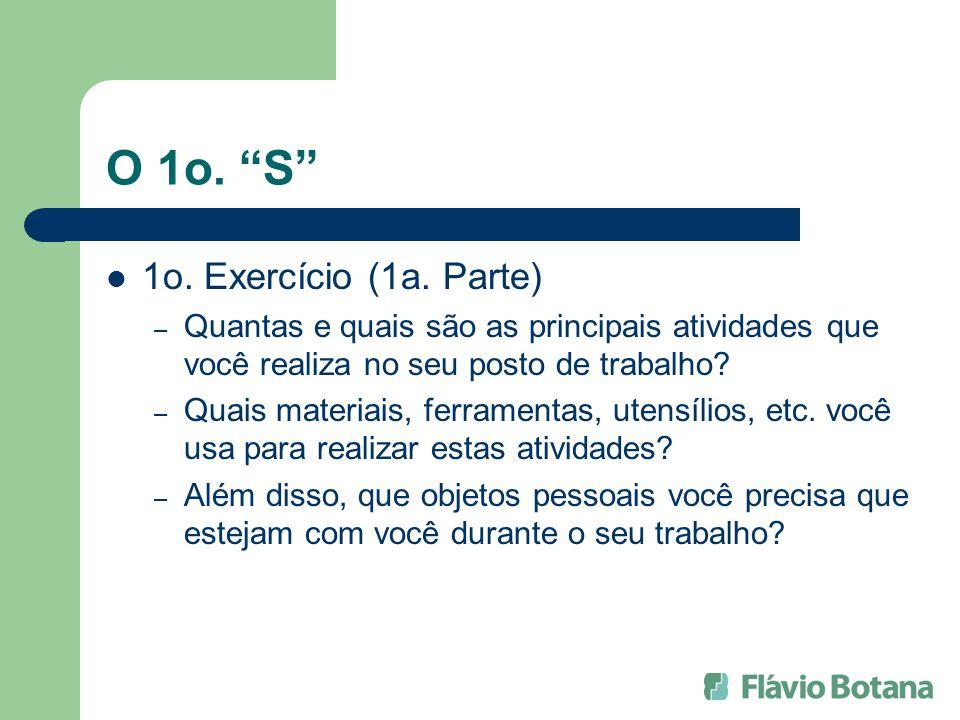 O 1o. S 1o. Exercício (1a. Parte) – Quantas e quais são as principais atividades que você realiza no seu posto de trabalho? – Quais materiais, ferrame