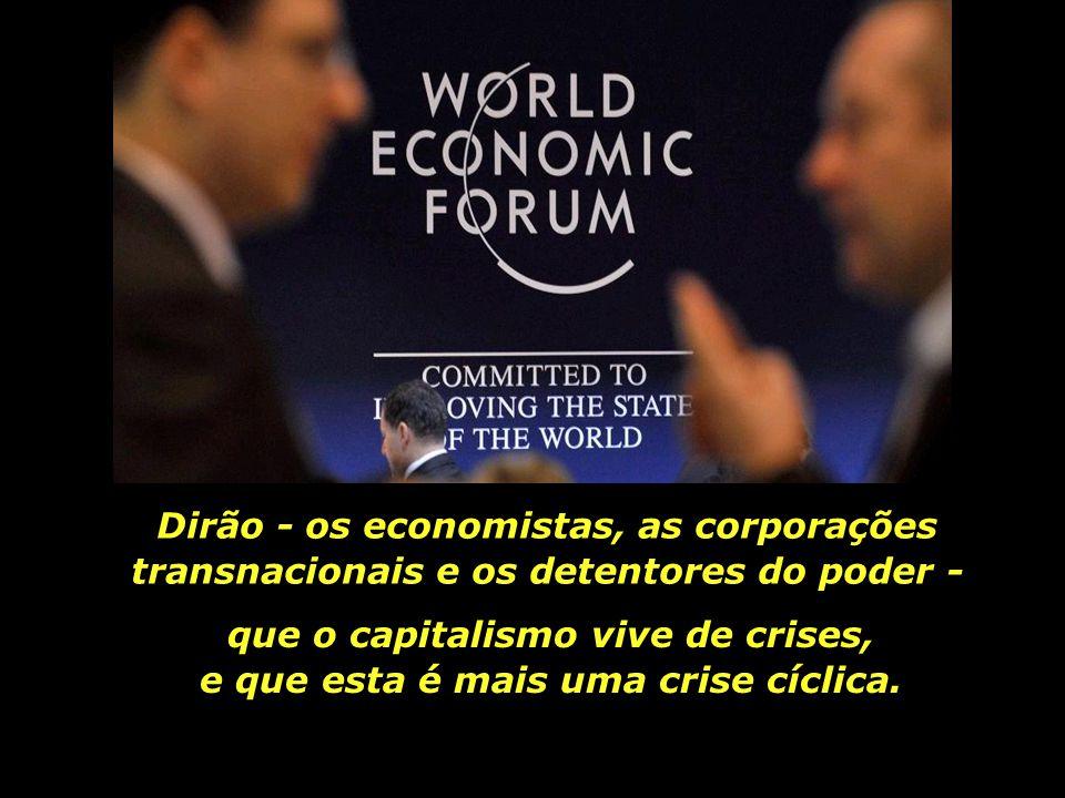 E lembrou-nos Leonardo Boff que as artimanhas sutis do capital procurarão se refazer.