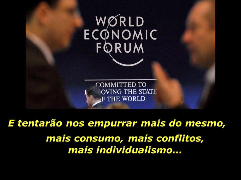 Dirão - os economistas, as corporações transnacionais e os detentores do poder - que o capitalismo vive de crises, e que esta é mais uma crise cíclica