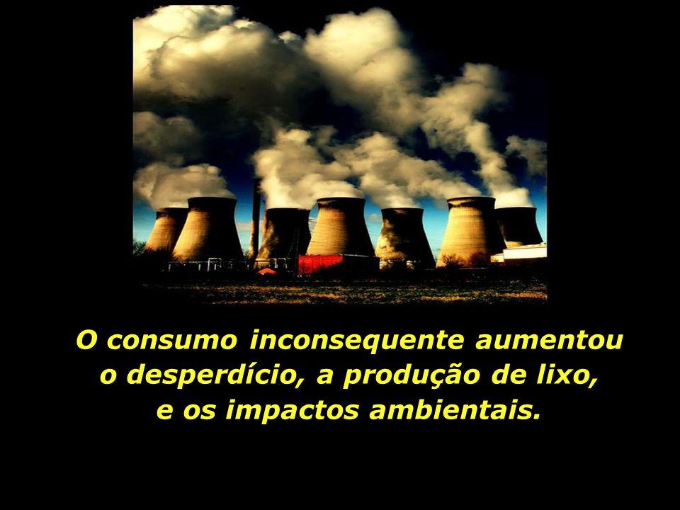 O bem-estar de todos e a preservação da Terra são sacrificados ao lucro de poucos.
