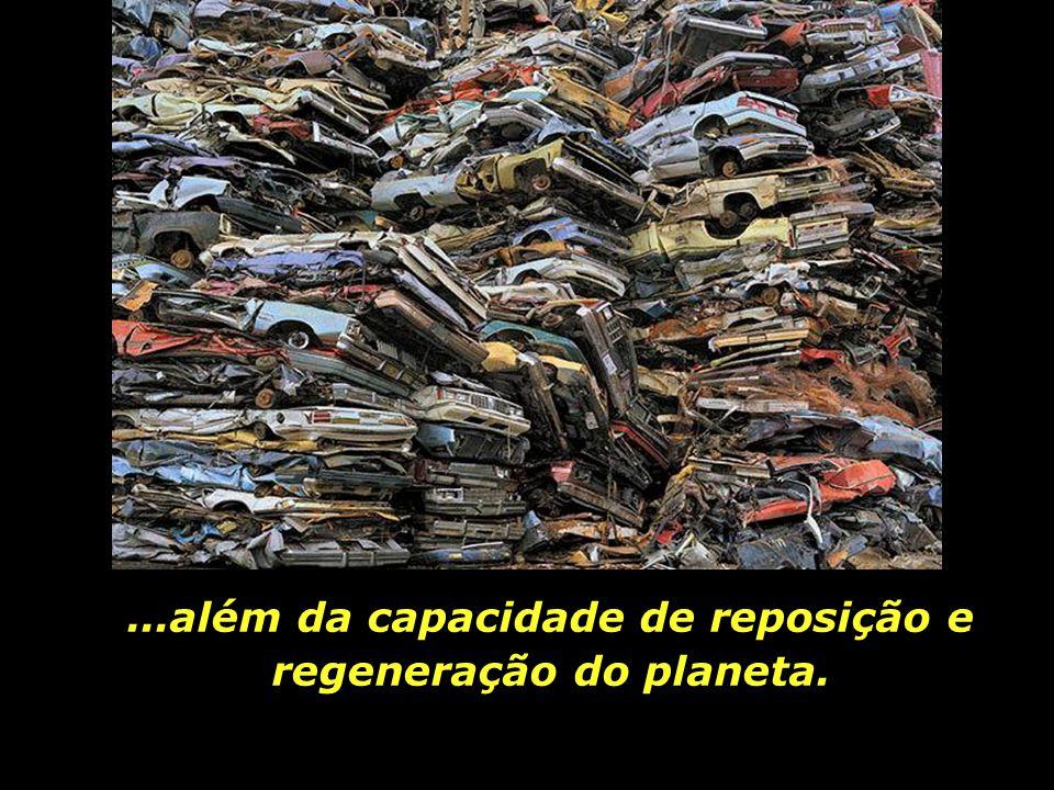 Os atuais padrões de extração, produção e consumo, mostraram-se insustentáveis,...