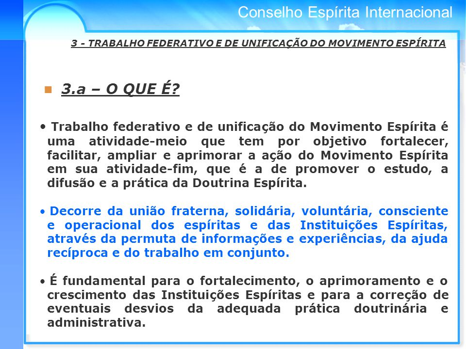 Conselho Espírita Internacional 3.a – O QUE É.