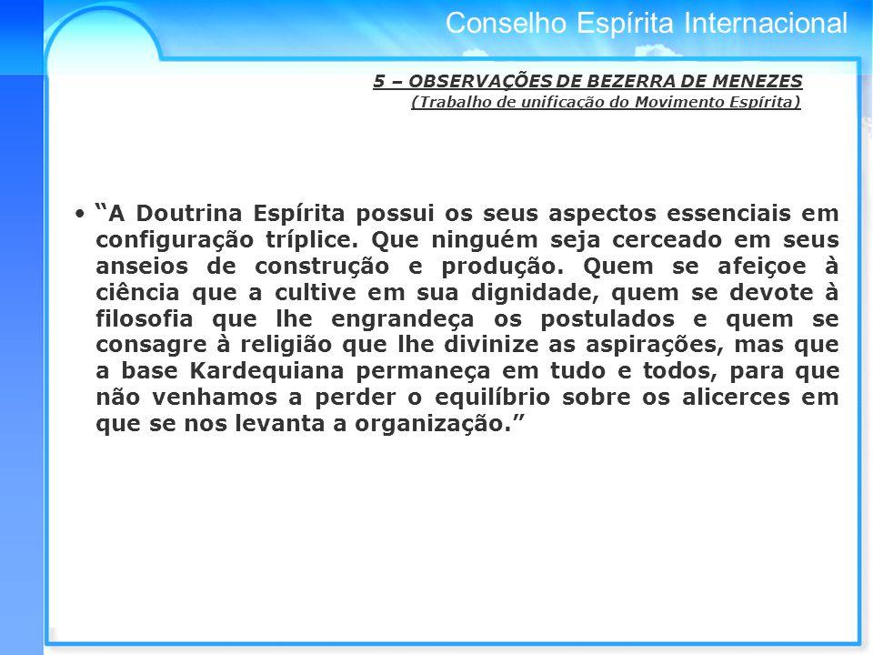 Conselho Espírita Internacional A Doutrina Espírita possui os seus aspectos essenciais em configuração tríplice.