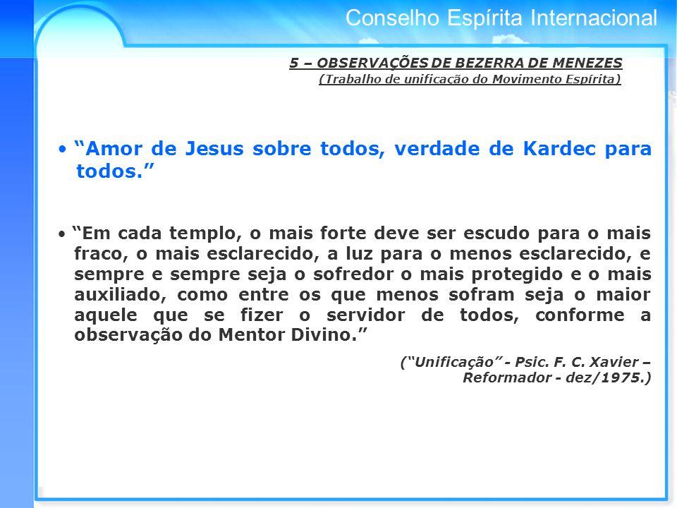 Conselho Espírita Internacional Amor de Jesus sobre todos, verdade de Kardec para todos.
