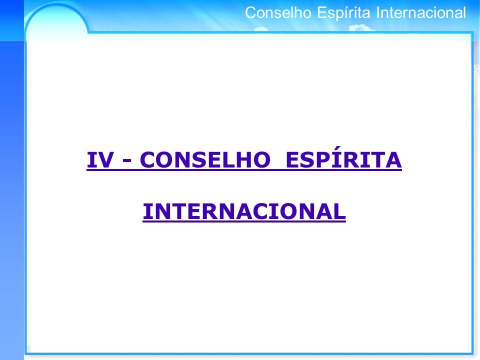 Conselho Espírita Internacional IV - CONSELHO ESPÍRITA INTERNACIONAL