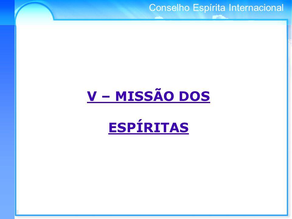 Conselho Espírita Internacional V – MISSÃO DOS ESPÍRITAS