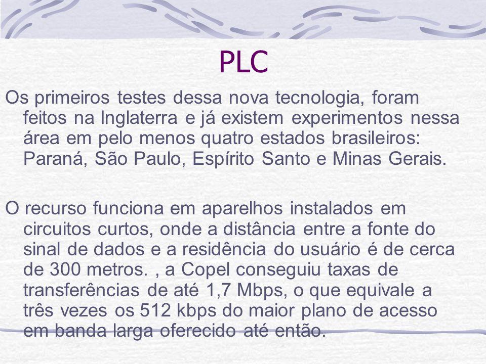 PLC Os primeiros testes dessa nova tecnologia, foram feitos na Inglaterra e já existem experimentos nessa área em pelo menos quatro estados brasileiro