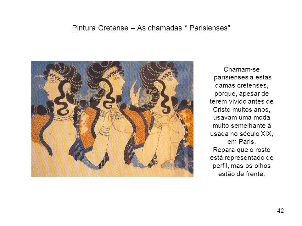 Pintura Cretense – As chamadas Parisienses Chamam-se parisienses a estas damas cretenses, porque, apesar de terem vivido antes de Cristo muitos anos,