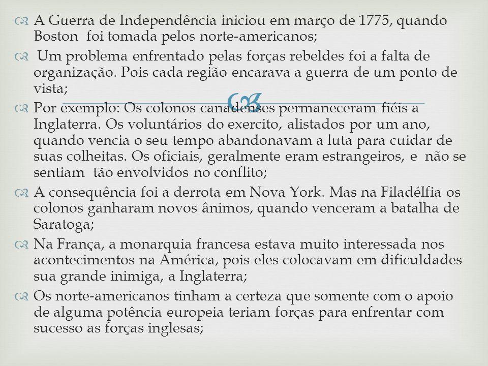 A Guerra de Independência iniciou em março de 1775, quando Boston foi tomada pelos norte-americanos; Um problema enfrentado pelas forças rebeldes foi