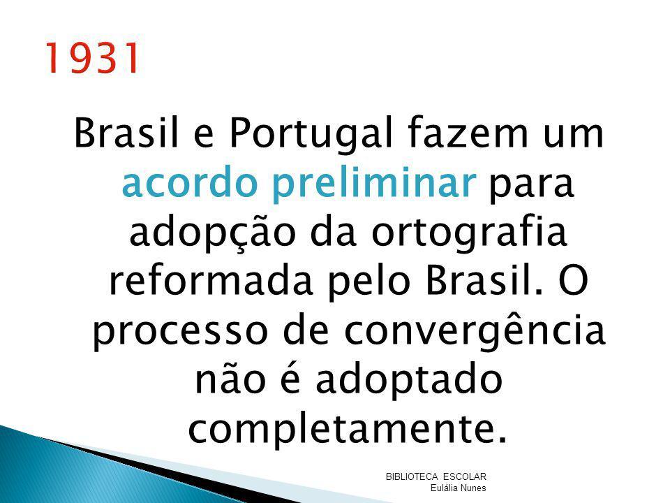 Brasil e Portugal fazem um acordo preliminar para adopção da ortografia reformada pelo Brasil. O processo de convergência não é adoptado completamente