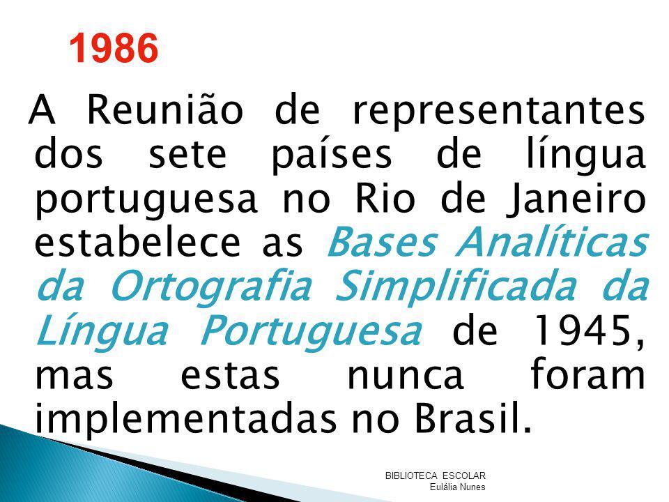 A Reunião de representantes dos sete países de língua portuguesa no Rio de Janeiro estabelece as Bases Analíticas da Ortografia Simplificada da Língua