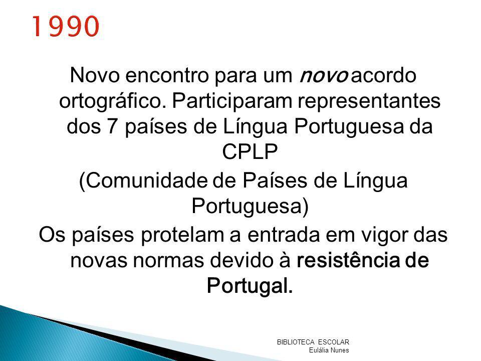 Novo encontro para um novo acordo ortográfico. Participaram representantes dos 7 países de Língua Portuguesa da CPLP (Comunidade de Países de Língua P