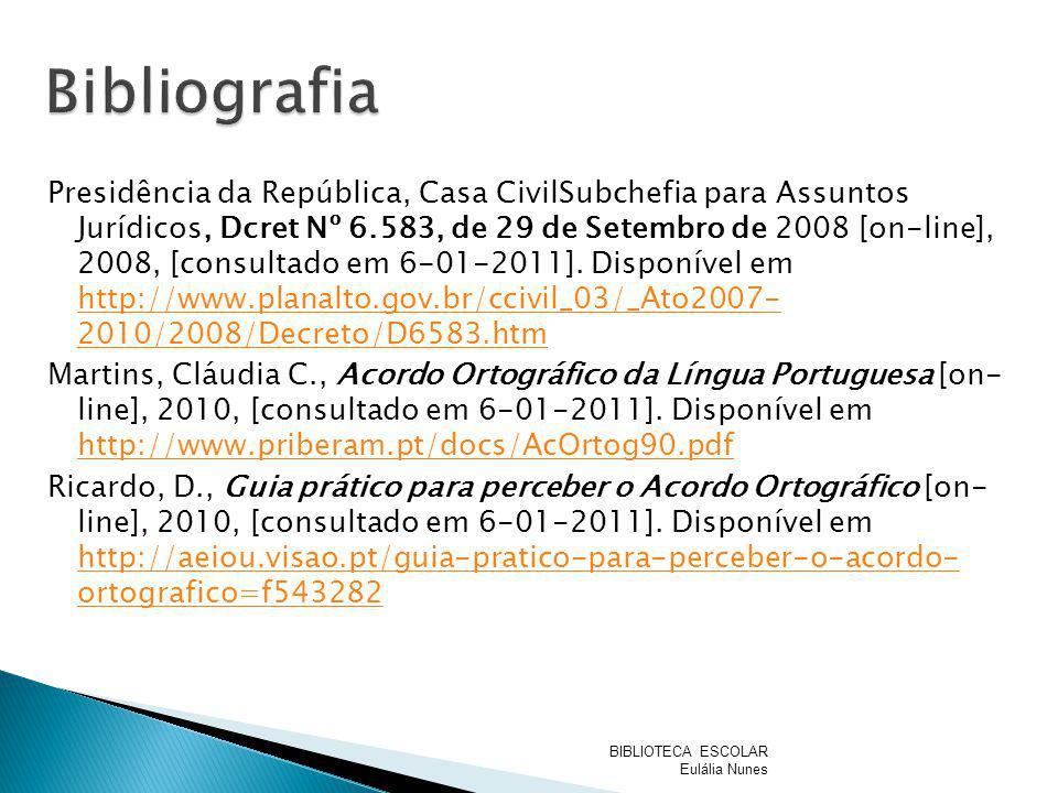 Presidência da República, Casa CivilSubchefia para Assuntos Jurídicos, Dcret Nº 6.583, de 29 de Setembro de 2008 [on-line], 2008, [consultado em 6-01-