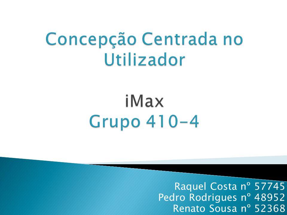 Raquel Costa nº 57745 Pedro Rodrigues nº 48952 Renato Sousa nº 52368