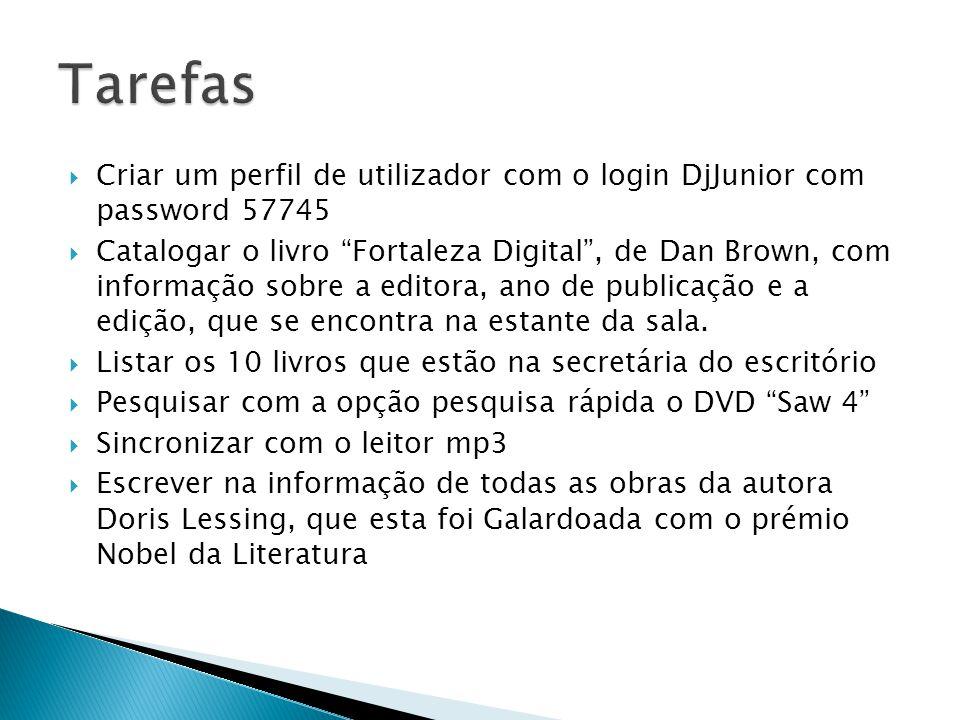 Criar um perfil de utilizador com o login DjJunior com password 57745 Catalogar o livro Fortaleza Digital, de Dan Brown, com informação sobre a editora, ano de publicação e a edição, que se encontra na estante da sala.