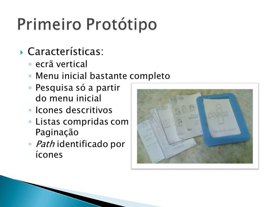Características: ecrã vertical Menu inicial bastante completo Pesquisa só a partir do menu inicial Icones descritivos Listas compridas com Paginação Path identificado por ícones