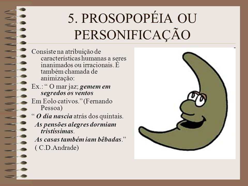 4.HIPÉRBOLE Caracteriza-se pelo exagero da linguagem, para intensificar uma idéia.