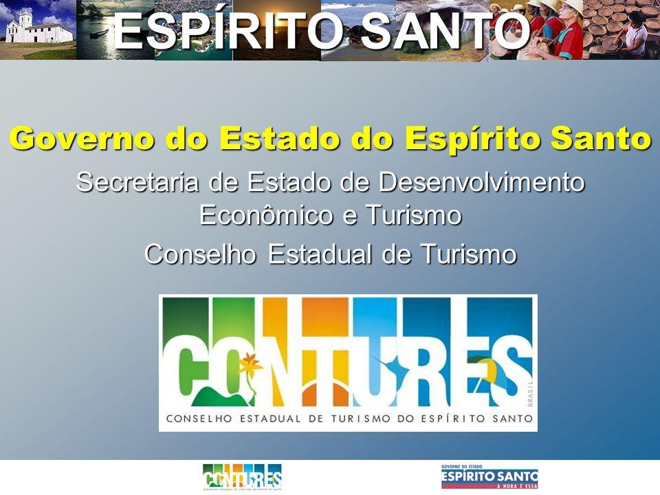 ESPÍRITO SANTO Governo do Estado do Espírito Santo Secretaria de Estado de Desenvolvimento Econômico e Turismo Conselho Estadual de Turismo