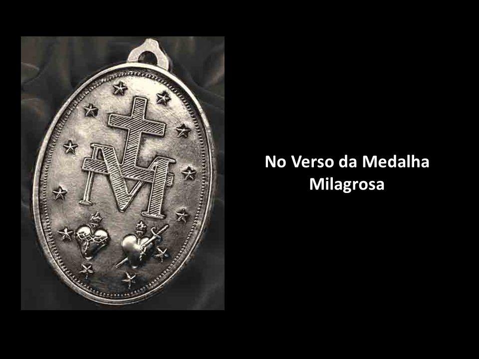 Em volta da Medalha lê-se a frase: Ó Maria concebida sem pecado, rogai por nós que recorremos a Vós .