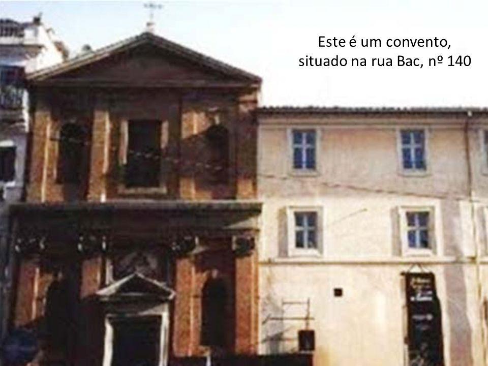 Este é um convento, situado na rua Bac, nº 140