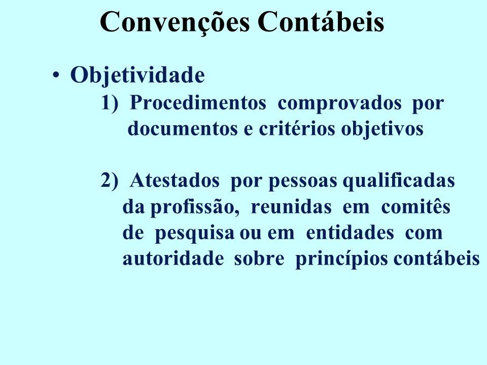 Princípios Contábeis Denominador Comum Monetário As demonstrações contábeis, sem prejuízo dos registros detalhados de natureza qualitativa e física, s